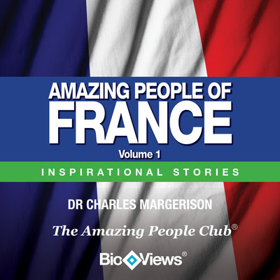 Amazing People of France, Vol. 1: Inspirational Stories Audiobook, by Charles Margerison