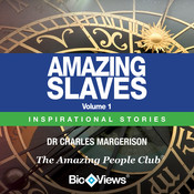 Amazing Slaves, Vol. 1: Inspirational Stories, by Charles Margerison