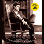 An Unfinished Life: John F. Kennedy 1917-1963 Audiobook, by Robert Dallek