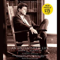 An Unfinished Life: John F. Kennedy 1917-1963 Audiobook, by Robert Dallek