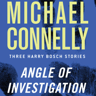 Printable Angle of Investigation: Three Harry Bosch Stories Audiobook Cover Art