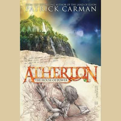 Atherton #1: The House of Power Audiobook, by Patrick Carman