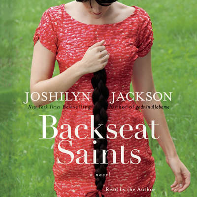 Backseat Saints Audiobook, by Joshilyn Jackson