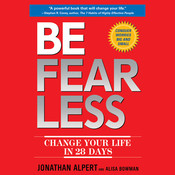 Be Fearless: Change Your Life in 28 Days, by Jonathan Alpert, Alisa Bowman