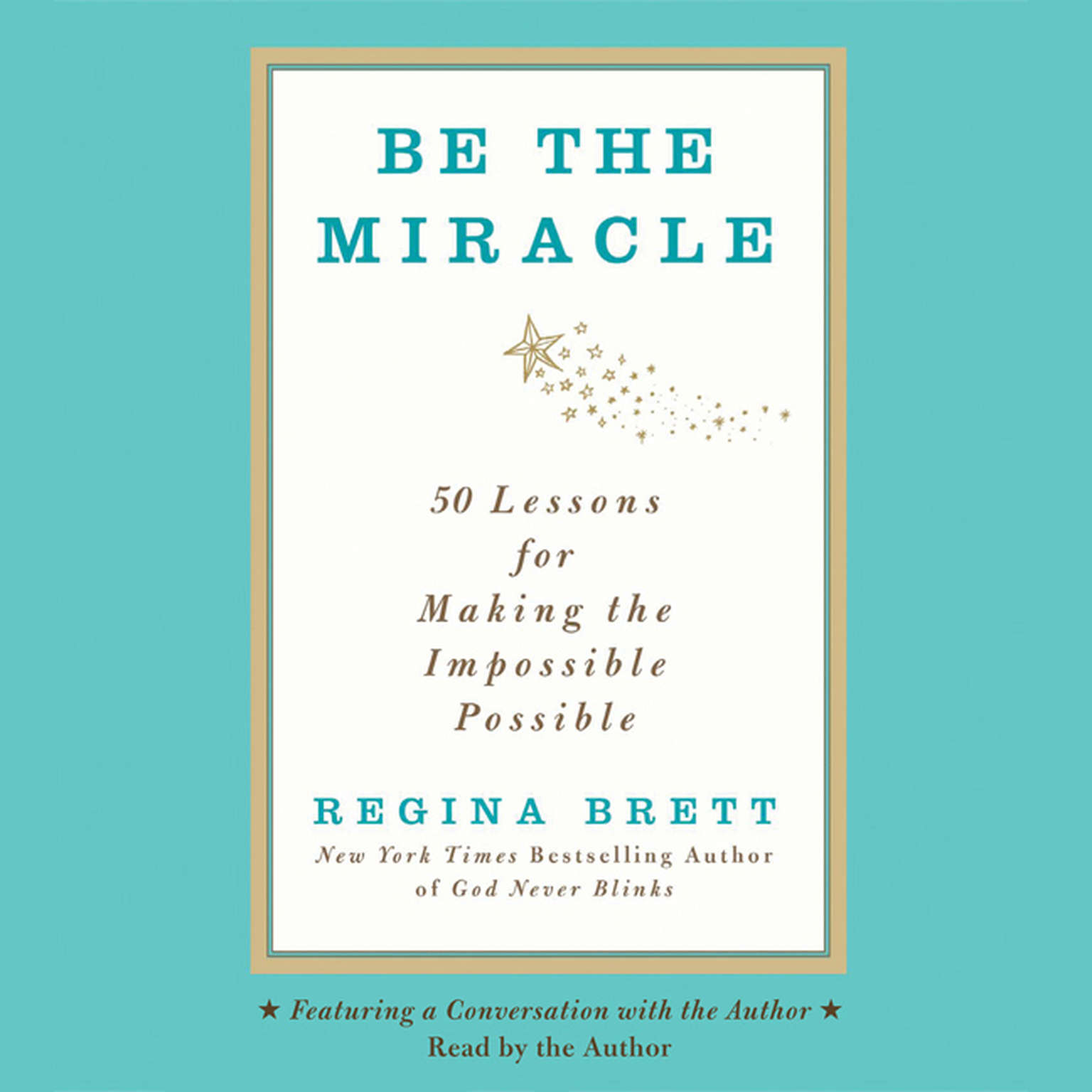 Printable Be the Miracle: 50 Lessons for Making the Impossible Possible Audiobook Cover Art