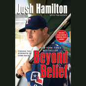 Beyond Belief: Finding the Strength to Come Back Audiobook, by Josh Hamilton