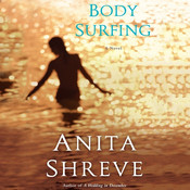 Body Surfing: A Novel Audiobook, by Anita Shreve