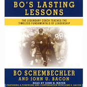 Bos Lasting Lessons: The Legendary Coach Teaches the Timeless Fundamentals of Leadership, by Bo Schembechler, John U. Bacon