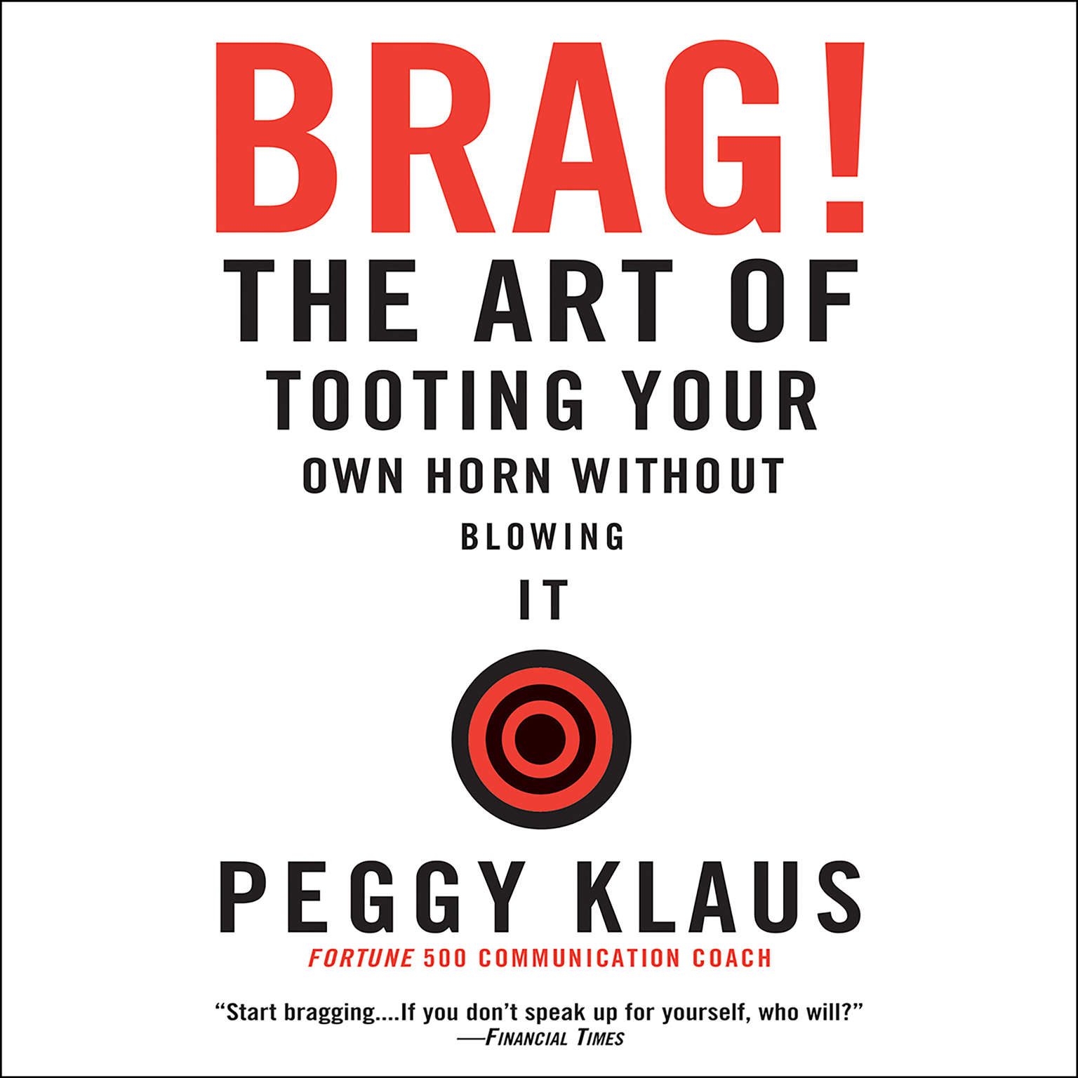 Printable Brag!: The Art of Tooting Your Own Horn without Blowing It Audiobook Cover Art