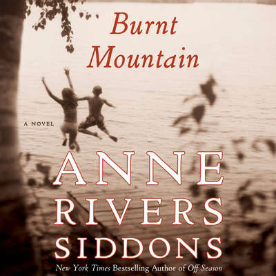 Burnt Mountain Audiobook, by Anne Rivers Siddons