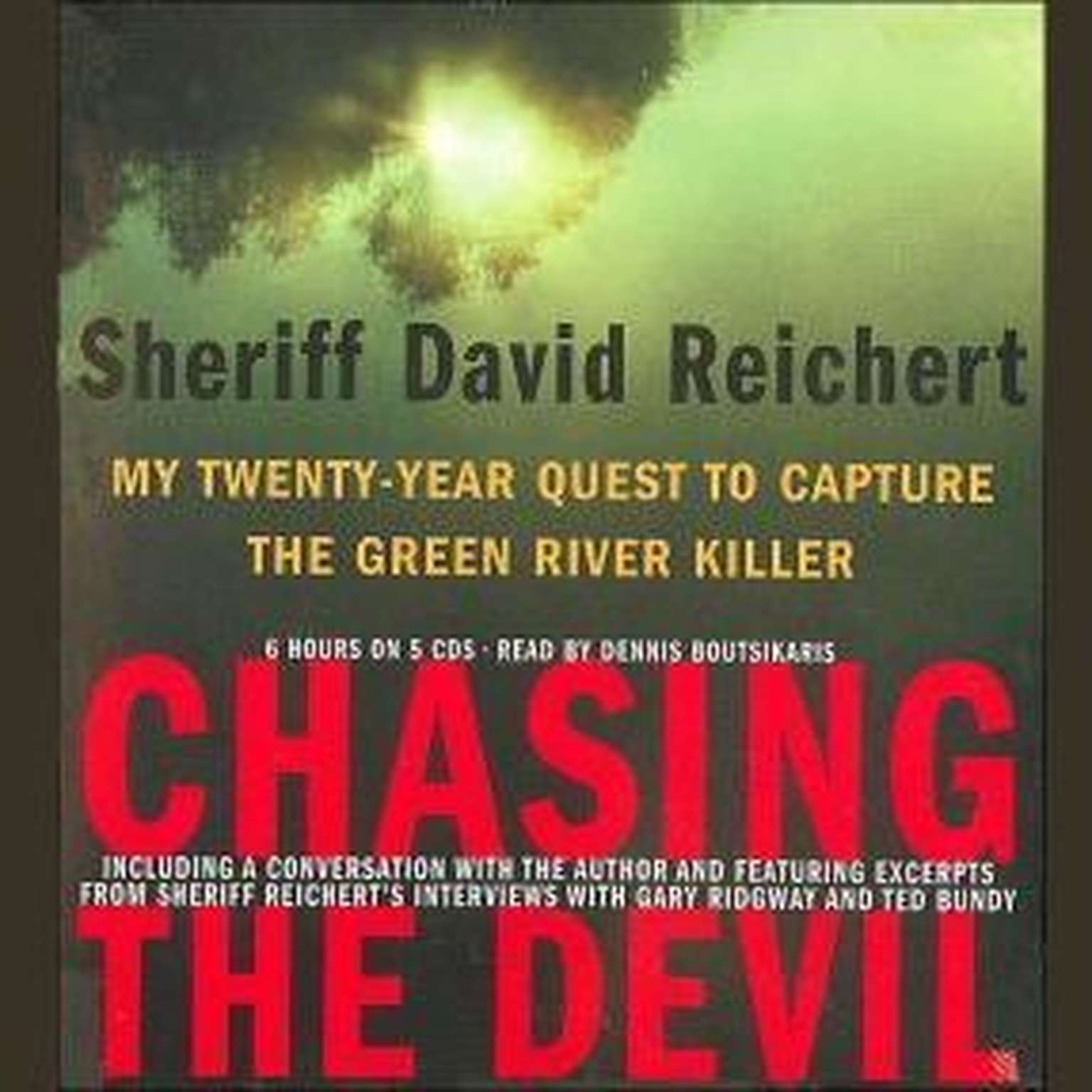 Printable Chasing the Devil: My Twenty-Year Quest to Capture the Green River Killer Audiobook Cover Art
