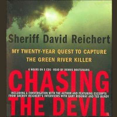 Chasing the Devil: My Twenty-Year Quest to Capture the Green River Killer Audiobook, by David Reichert