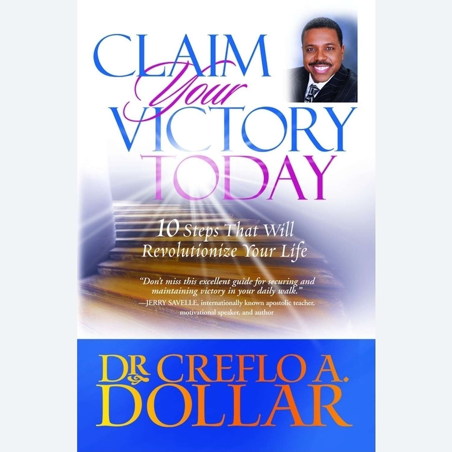 Printable Claim Your Victory Today: 10 Steps That Will Revolutionize Your Life Audiobook Cover Art