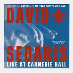 David Sedaris: Live at Carnegie Hall Audiobook, by David Sedaris