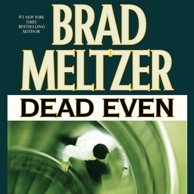 Dead Even Audiobook, by Brad Meltzer