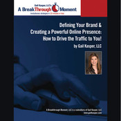 Defining Your Brand and Creating a Powerful Online Presence: How to Drive Traffic to You!, by Gail Kasper