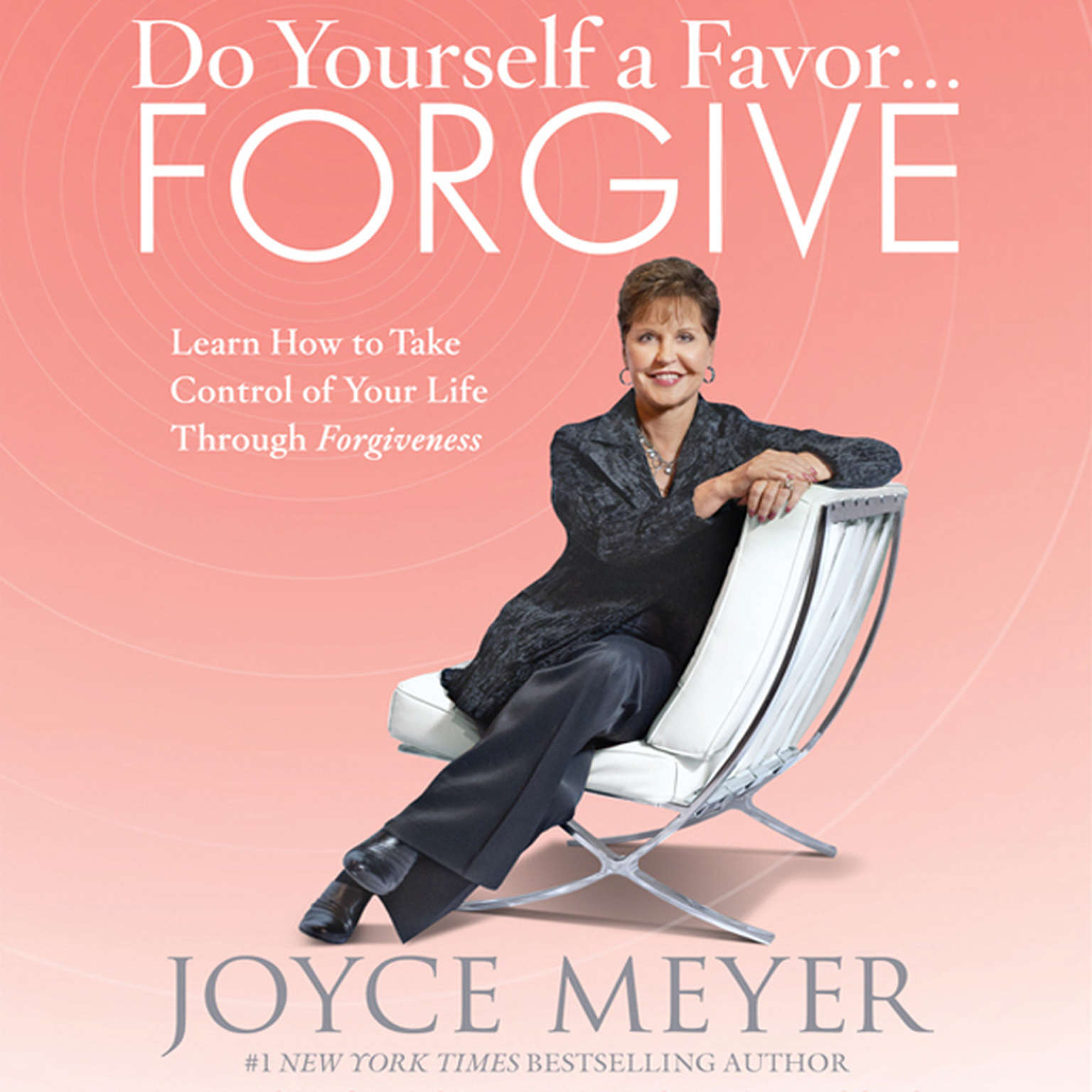 Printable Do Yourself a Favor…Forgive: Learn How to Take Control of Your Life Through Forgiveness Audiobook Cover Art