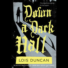 Down a Dark Hall Audiobook, by Lois Duncan