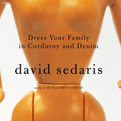 Dress Your Family in Corduroy and Denim Audiobook, by David Sedaris