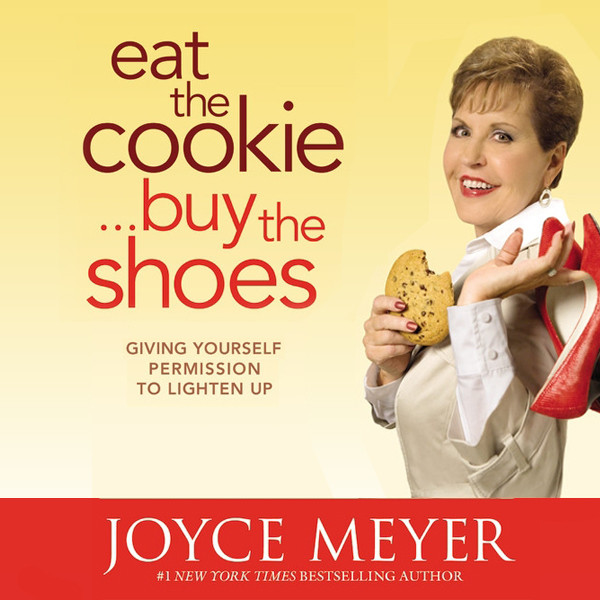 Printable Eat the Cookie...Buy the Shoes: Giving Yourself Permission to Lighten Up Audiobook Cover Art