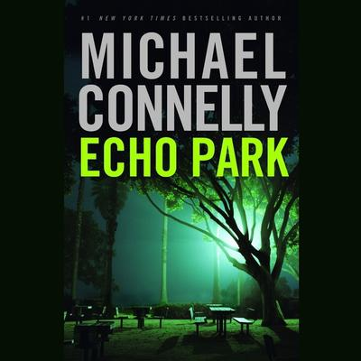 Echo Park Audiobook, by Michael Connelly
