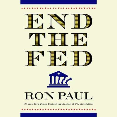 End the Fed Audiobook, by Ron Paul