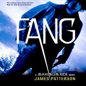 Fang: A Maximum Ride Novel, by James Patterson