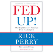 Fed Up!: Our Fight to Save America from Washington, by Rick Perry