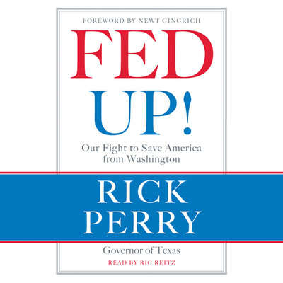 Fed Up!: Our Fight to Save America from Washington Audiobook, by Rick Perry