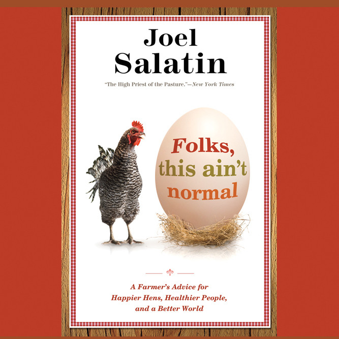 Printable Folks, This Ain't Normal: A Farmer's Advice for Happier Hens, Healthier People, and a Better World Audiobook Cover Art