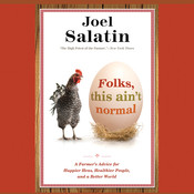 Folks, This Aint Normal: A Farmers Advice for Happier Hens, Healthier People, and a Better World Audiobook, by Joel Salatin