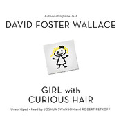 Girl with Curious Hair: Stories Audiobook, by David Foster Wallace