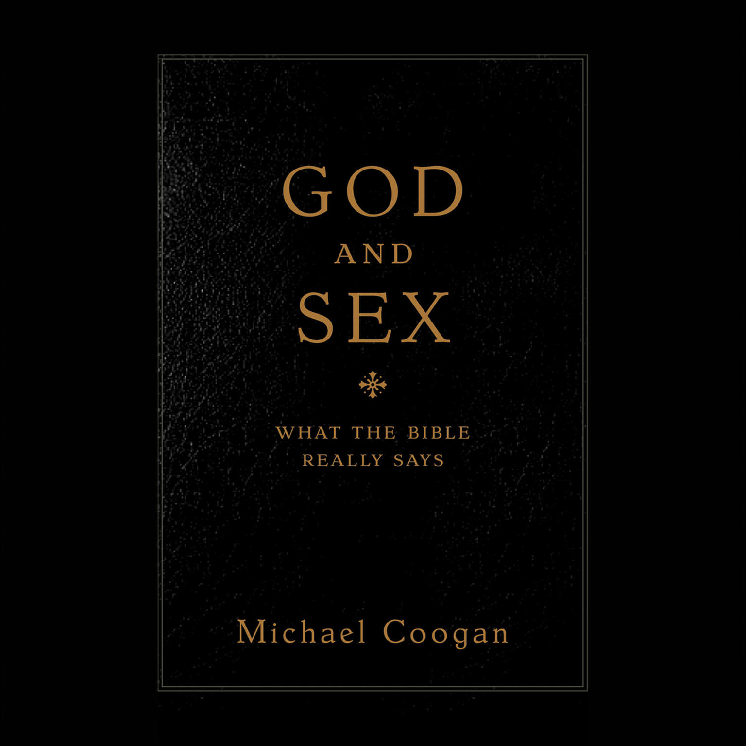 Printable God and Sex: What the Bible Really Says Audiobook Cover Art