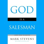 God Is a Salesman: Learn from the Master Audiobook, by Mark Stevens