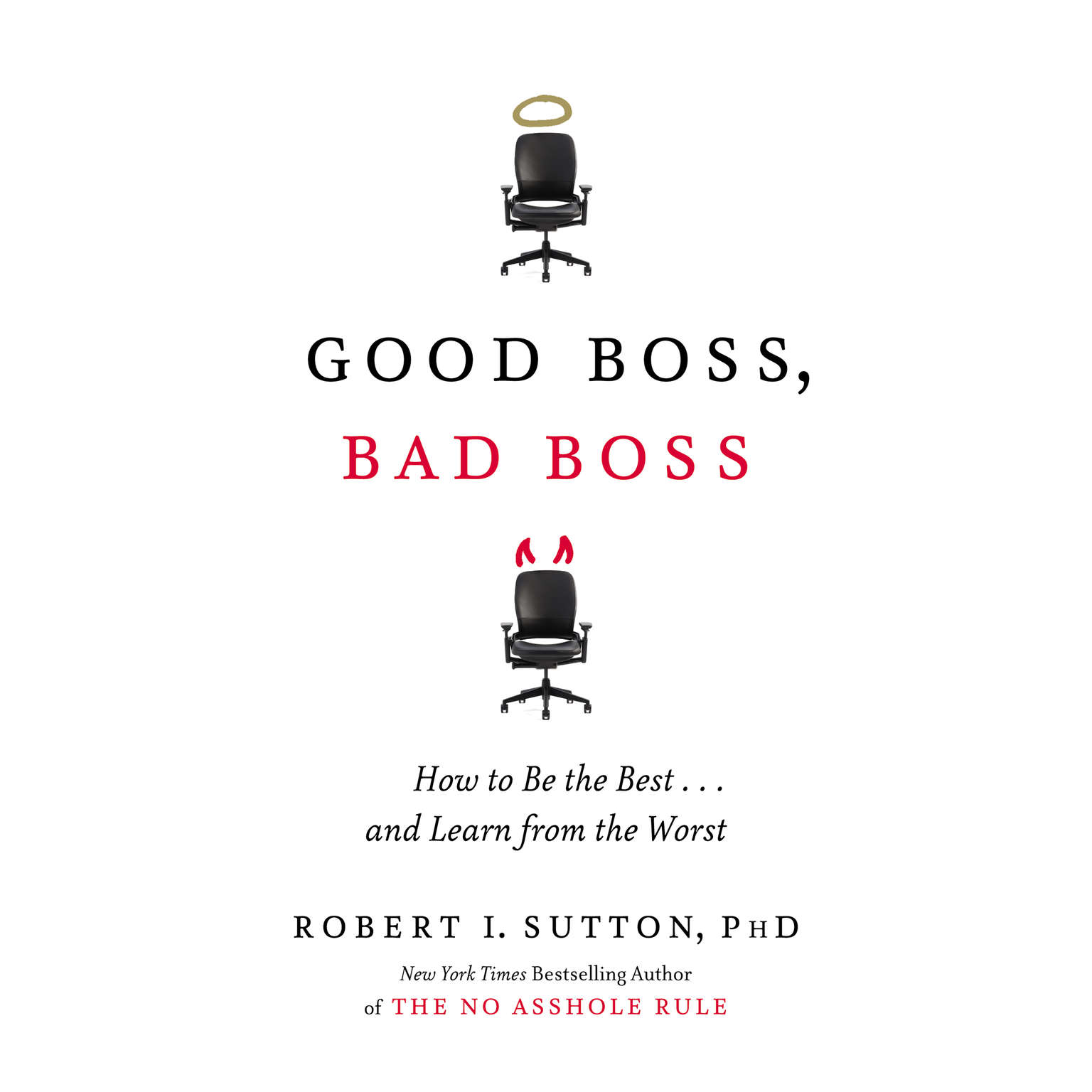 Printable Good Boss, Bad Boss: How to Be the Best…and Learn from the Worst Audiobook Cover Art