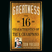 Greatness: The 16 Characteristics of True Champions, by Don Yaeger