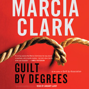 Guilt by Degrees Audiobook, by Marcia Clark
