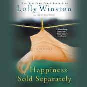 Happiness Sold Separately, by Lolly Winston