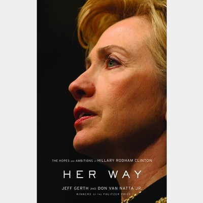 Her Way: The Hopes and Ambitions of Hillary Rodham Clinton Audiobook, by Jeff Gerth