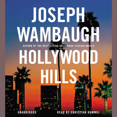 Hollywood Hills: A Novel Audiobook, by Joseph Wambaugh