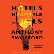Hotels, Hospitals, and Jails: A Memoir, by Anthony Swofford