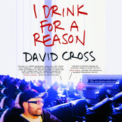 I Drink for a Reason, by David Cross