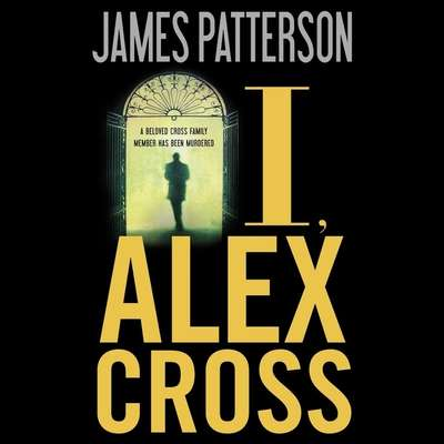 I, Alex Cross Audiobook, by James Patterson