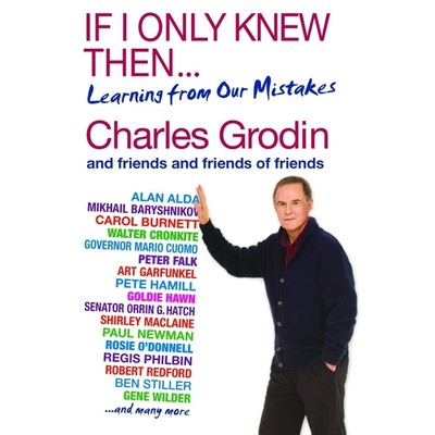 If I Only Knew Then...: Learning from Our Mistakes Audiobook, by Charles Grodin