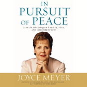 In Pursuit of Peace: 21 Ways to Conquer Anxiety, Fear, and Discontentment Audiobook, by Joyce Meyer