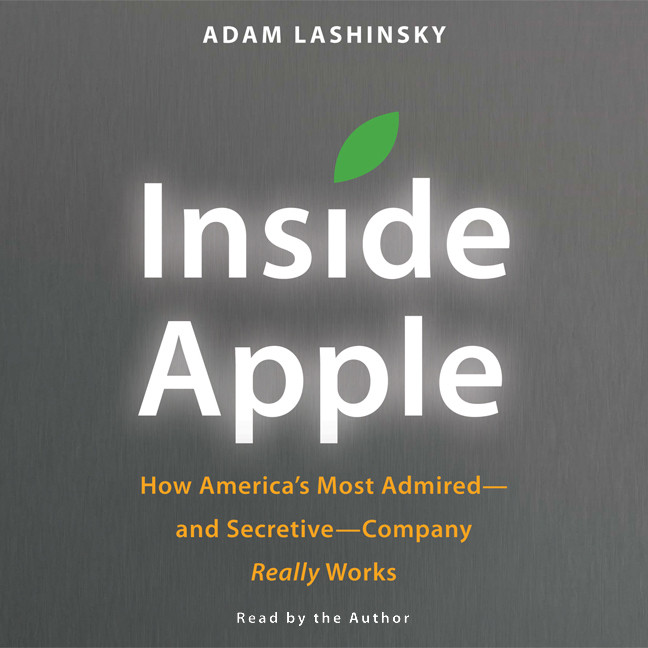 Printable Inside Apple: How America's Most Admired--and Secretive--Company Really Works Audiobook Cover Art