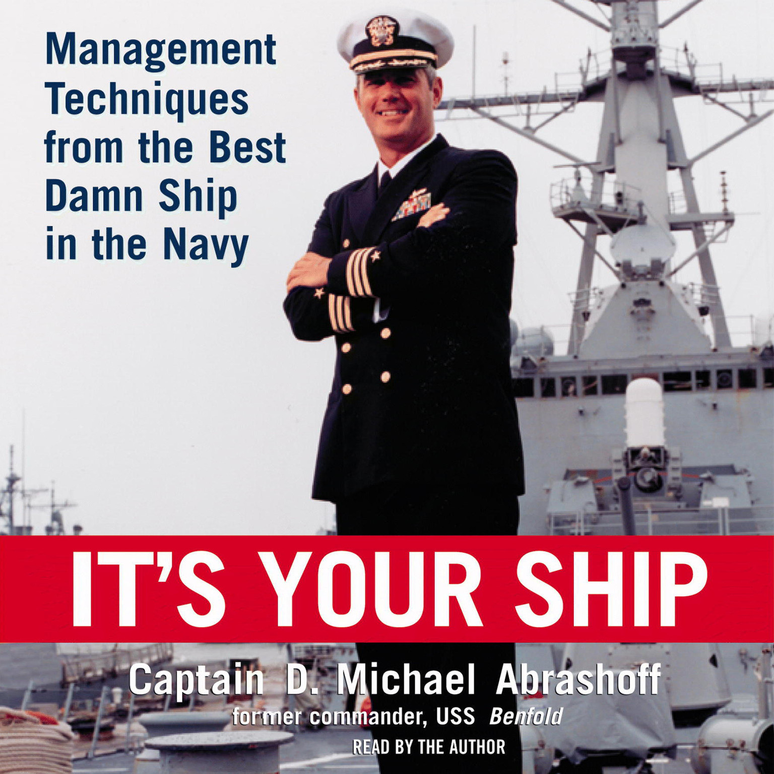 Printable It's Your Ship: Management Techniques from the Best Damn Ship in the Navy Audiobook Cover Art