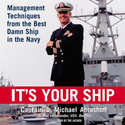 It's Your Ship: Management Techniques from the Best Damn Ship in the Navy Audiobook, by D. Michael Abrashoff