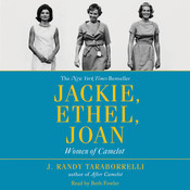 Jackie, Ethel, Joan: Women of Camelot Audiobook, by J. Randy Taraborrelli