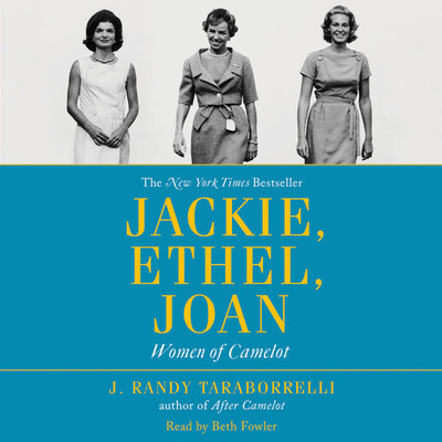 Jackie, Ethel, Joan: Women of Camelot Audiobook, by J. Randy Taraborrelli